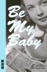 Be My Baby by Amanda Whittington