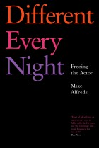 Mike Alfreds' first book, Different Every Night, has become an essential resource