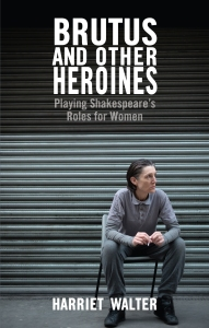 The play ground pieces on theatre extras and extracts from nick harriet walters brutus and other heroines playing shakespeares roles for women is published by nick hern books in paperback and ebook formats fandeluxe Images
